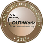 2013 LGBTQ CERTIFIED CAREER CENTER - OUT for Work