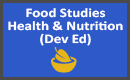 Food Studies health and Nutrition Dev Ed