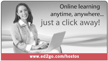 Online learning anytime, anywhere. Just a click away! www.ed2go.com/hostos