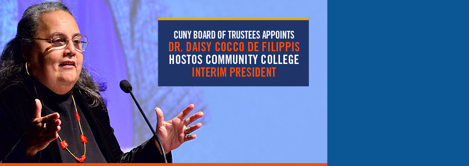 CUNY Appoints Dr. Daisy Cocco de Filippis Hostos Community College Interim President