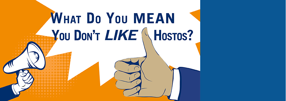 What Do You Mean You Do Not LIKE Hostos?!