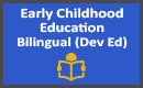 Early Childhood Education Bilingual Dev Ed