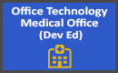 Office Technology Medical Office Dev Ed